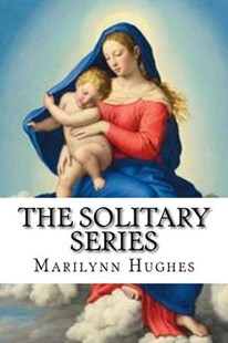 The Solitary Series by Marilynn Hughes (9781977958280) - PaperBack - Religion & Spirituality