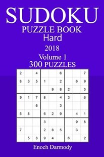 300 Hard Sudoku Puzzle Book 2018 by Enoch Darmody (9781978128224) - PaperBack - Craft & Hobbies Puzzles & Games