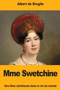 Mme Swetchine by Albert De Broglie (9781978429383) - PaperBack - Biographies General Biographies