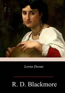 Lorna Doone by R. D. Blackmore (9781978438316) - PaperBack - Classic Fiction