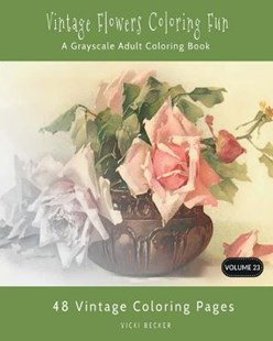 Vintage Flowers Coloring Fun by Vicki Becker (9781979033510) - PaperBack - Craft & Hobbies Puzzles & Games