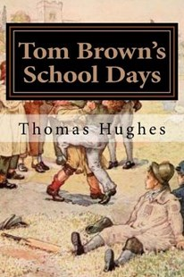 Tom Brown's School Days by Thomas Hughes, Louis Rhead (9781979161312) - PaperBack - Non-Fiction Family Matters