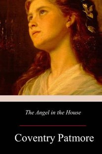 The Angel in the House by Coventry Patmore (9781979182645) - PaperBack - Classic Fiction
