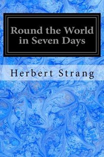 Round the World in Seven Days by Herbert Strang, A. C. Michael (9781979296656) - PaperBack - Classic Fiction
