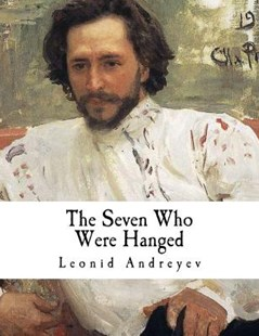 The Seven Who Were Hanged by Leonid Andreyev, Herman Bernstein (9781979664929) - PaperBack - Classic Fiction