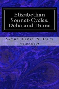 Elizabethan Sonnet-cycles by Samuel Daniel Constable, Henry Constable, Martha Foote Crow (9781979667500) - PaperBack - Classic Fiction