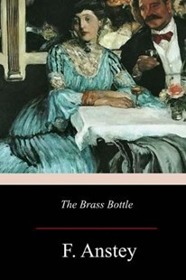 The Brass Bottle by F. Anstey (9781981134663) - PaperBack - Classic Fiction