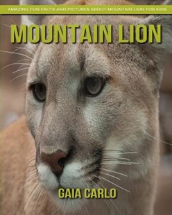 Mountain Lion by Gaia Carlo (9781981350179) - PaperBack - Non-Fiction Animals