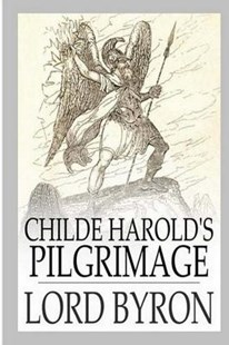 Childe Harold's Pilgrimage by Byron, George Gordon Byron, Baron (9781981738502) - PaperBack - Poetry & Drama Poetry