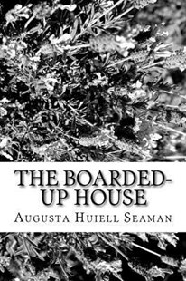 The Boarded-up House by Augusta Huiell Seaman (9781982085254) - PaperBack - Reference