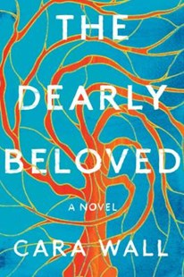 The Dearly Beloved by Cara Wall (9781982104528) - HardCover - Modern & Contemporary Fiction General Fiction