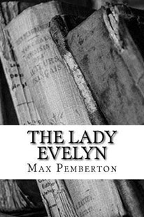 The Lady Evelyn by Max Pemberton (9781983528354) - PaperBack - Reference