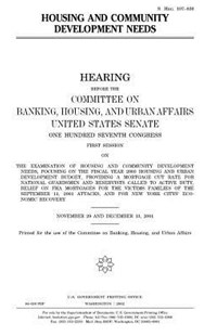 Housing and Community Development Needs by United States Congress, United States Senate, Committee on Banking (9781983571015) - PaperBack - Reference Law