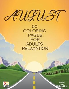 August 50 Coloring Pages for Adults Relaxation by Chien Hua Shih (9781984153371) - PaperBack - Art & Architecture General Art