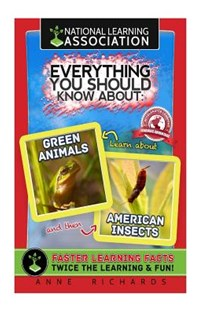Everything You Should Know About Green Animals and American Insects by Anne Richards (9781984252197) - PaperBack - Non-Fiction