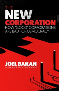 The New Corporation by Joel Bakan (9781984899729) - PaperBack - Business & Finance Ecommerce