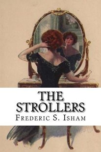 The Strollers by Frederic S Isham, Harrison Fisher (9781985877313) - PaperBack - Historical fiction