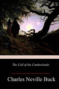 The Call of the Cumberlands by Charles Neville Buck (9781986311779) - PaperBack - Romance Modern Romance