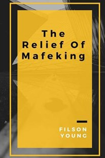 The Relief of Mafeking by Filson Young (9781986835206) - PaperBack - History Modern