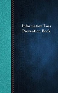 Information Loss Prevention Book by Ij Publishing LLC (9781987409949) - PaperBack - Business & Finance Organisation & Operations