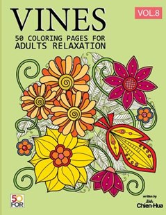 Vines 50 Coloring Pages for Adults Relaxation Vol.8 by Chien Hua Shih (9781987582161) - PaperBack - Religion & Spirituality Meditation