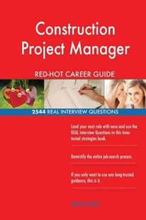 Construction Project Manager Red-Hot Career Guide; 2544 Real Interview Questions by Red-Hot Careers (9781987602210) - PaperBack - Business & Finance Careers
