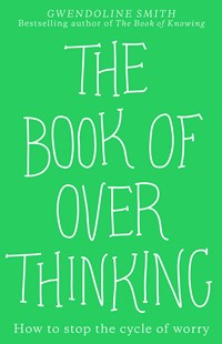 The Book of Overthinking by Gwendoline Smith (9781988547374) - PaperBack - Health & Wellbeing Lifestyle