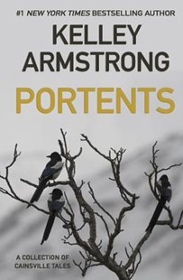 Portents by Kelley Armstrong (9781989046036) - PaperBack - Crime Mystery & Thriller