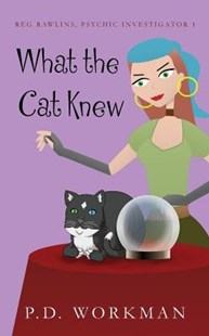 What the Cat Knew by P D Workman (9781989080580) - PaperBack - Crime Cosy Crime