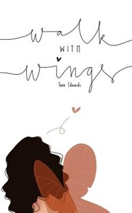 Walk With Wings by Tene Edwards (9781999588908) - PaperBack - Poetry & Drama Poetry
