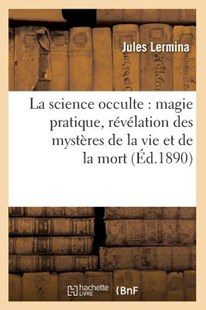 La Science Occulte by Jules Lermina (9782012564008) - PaperBack - Religion & Spirituality New Age