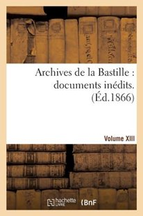 Archives de la Bastille by 0 (9782013407090) - PaperBack - History European