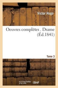 Oeuvres complètes . Drame Tome 3 by HUGO-V (9782013611640) - PaperBack - Modern & Contemporary Fiction Literature