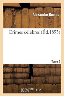 Crimes célèbres. Tome 2 by DUMAS-A (9782013720656) - PaperBack - Reference Law