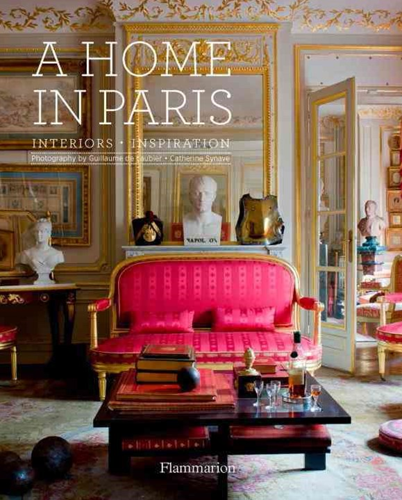 Home in Paris: Interiors, Inspiration