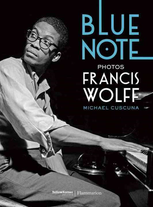 The Blue Note Photographs of Francis Wolff