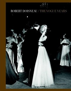 Robert Doisneau: The Vogue Years by Robert Doisneau, Edmonde Charles-Roux (9782080203175) - HardCover - Art & Architecture Photography - Pictorial