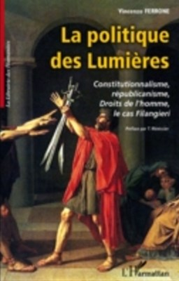 La politique des lumiEres - constitutionnalisme, republicani