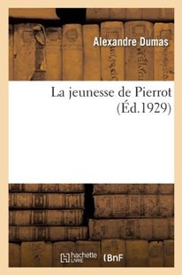 La jeunesse de Pierrot by DUMAS-A (9782329205946) - PaperBack - Modern & Contemporary Fiction General Fiction