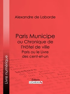 (ebook) Paris Municipe ou Chronique de l'Hôtel de ville - Classic Fiction