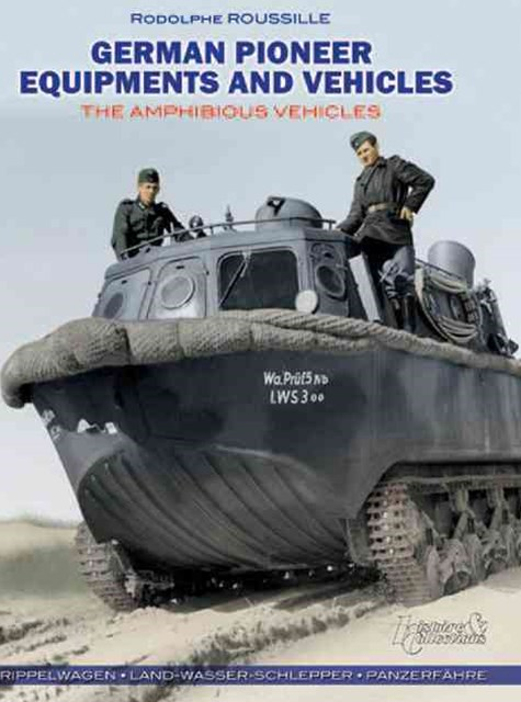 German Pioneer Equipment and Vehicles: The Amphibious Vehicles