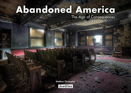 Abandoned America by Christopher Matthew (9782361950941) - HardCover - Art & Architecture Architecture