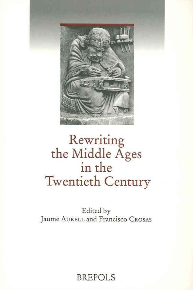 Rewriting the Middle Ages in the Twentieth Century
