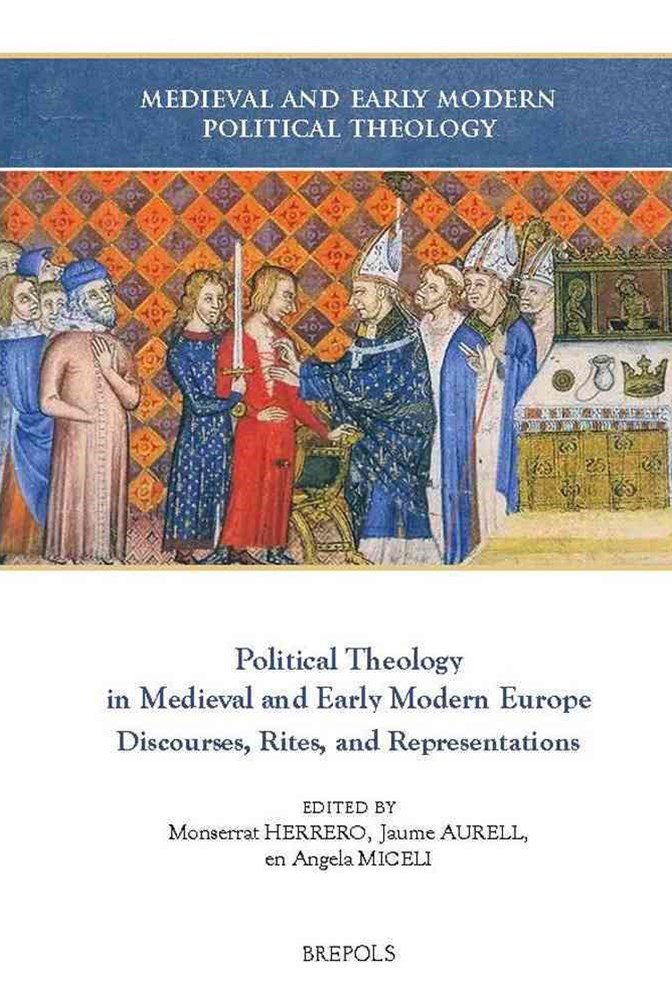 Political Theology in Medieval and Early Modern Europe