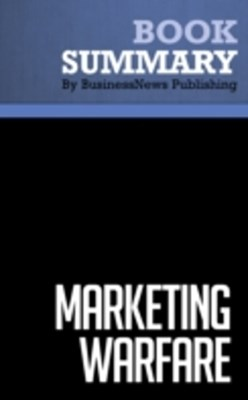 marketing warfare al ries and jack trout Now, world-renowned marketing strategists al ries and jack trout present this   most powerful tactics and a fresh perspective on why marketing warfare is.