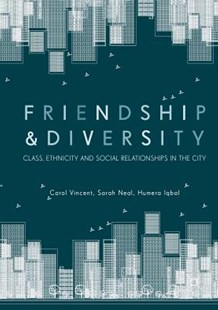 Friendship and Diversity by Carol Vincent, Sarah Neal, Humera Iqbal (9783030102999) - PaperBack - Social Sciences Sociology