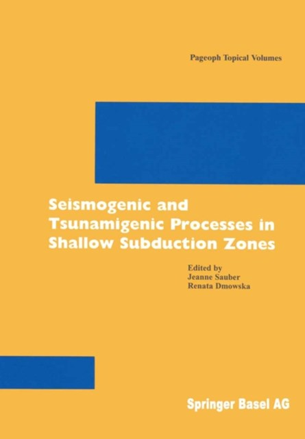 Seismogenic and Tsunamigenic Processes in Shallow Subduction Zones
