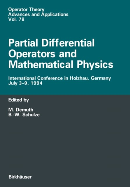 Partial Differential Operators and Mathematical Physics