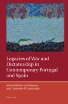 (ebook) Legacies of War and Dictatorship in Contemporary Portugal and Spain