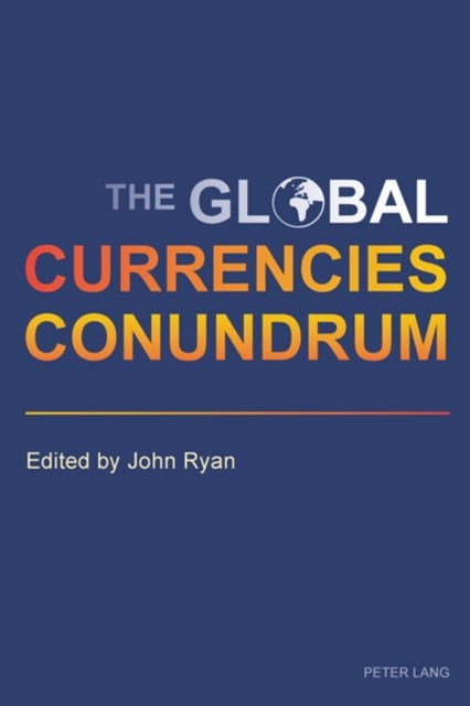 Global Currencies Conundrum